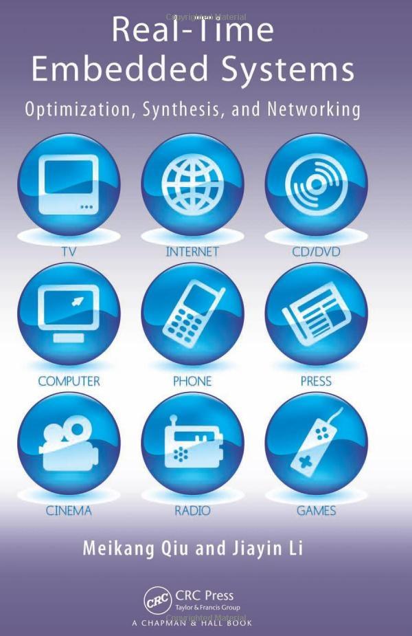 REAL-TIME EMBEDDED SYSTEMS  Qiu, Meikang  Κωδικός στο ράφι: TK7895.E42 Q584 2011