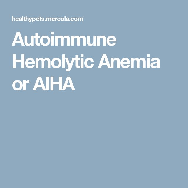 Autoimmune Hemolytic Anemia or AIHA
