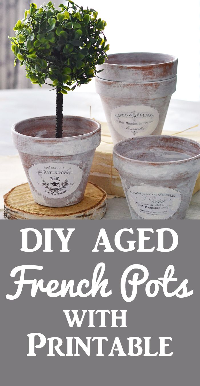 Diy Aged French Pots Project Free Printable French Pot Diy French Country Decorating