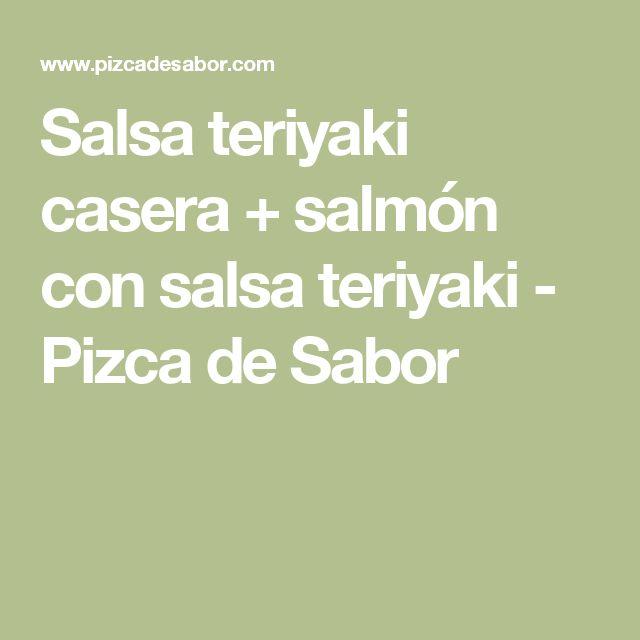 Salsa teriyaki casera + salmón con salsa teriyaki - Pizca de Sabor