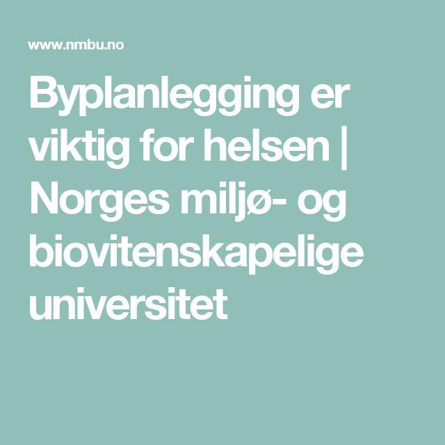 Byplanlegging er viktig for helsen  | Norges miljø- og biovitenskapelige universitet