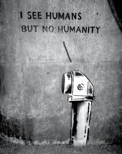 Humans. No Humanity