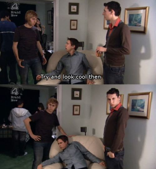 I definitely shouldn't like is show, like at all. But I definitely do like it, like a lot.  The Inbetweeners
