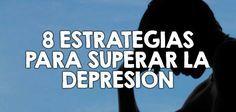 8 estrategias para superar la depresión  http://nutricionysaludyg.com/salud/depresion-como-superar-la/