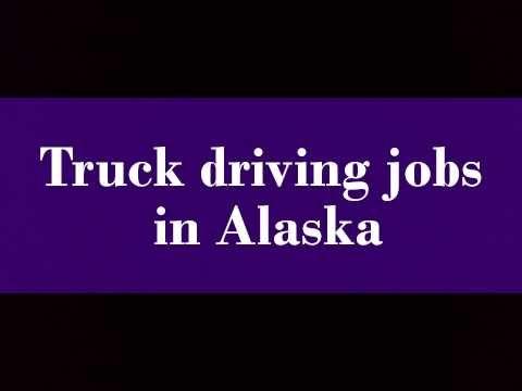 Truck driving jobs in Alaska