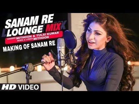 Making of Sanam Re Lounge Mix - Tulsi Kumar & Mithoon - YouTube
