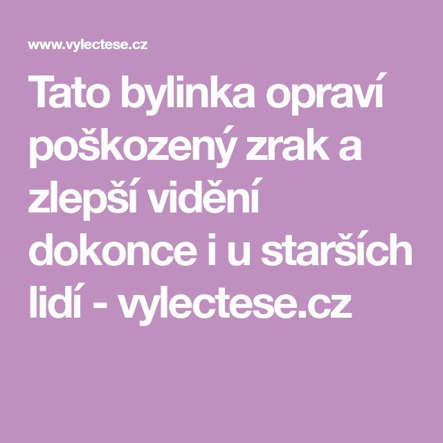 Tato bylinka opraví poškozený zrak a zlepší vidění dokonce i u starších lidí - vylectese.cz