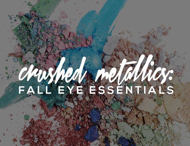 Crushed Metallics: Eye Makeup Essentials ForFall | Beauty High