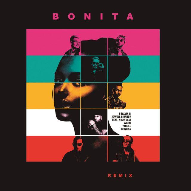 Bonita - Remix, a song by J Balvin, Jowell & Randy, Nicky Jam, Wisin, Yandel, Ozuna on Spotify