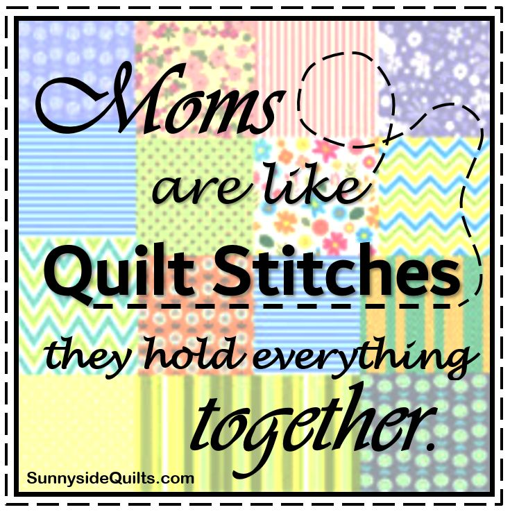 Happy Mother's Day from Sunnyside Quilts! Find us on Facebook:  www.facebook.com/SunnysideQuilts.com
