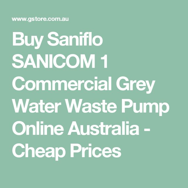 Buy Saniflo SANICOM 1 Commercial Grey Water Waste Pump Online Australia - Cheap Prices