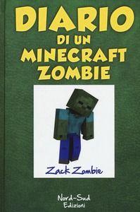 Diario di un Minecraft Zombie. Vol. 1: sfida da paura, Una. - Zack Zombie -
