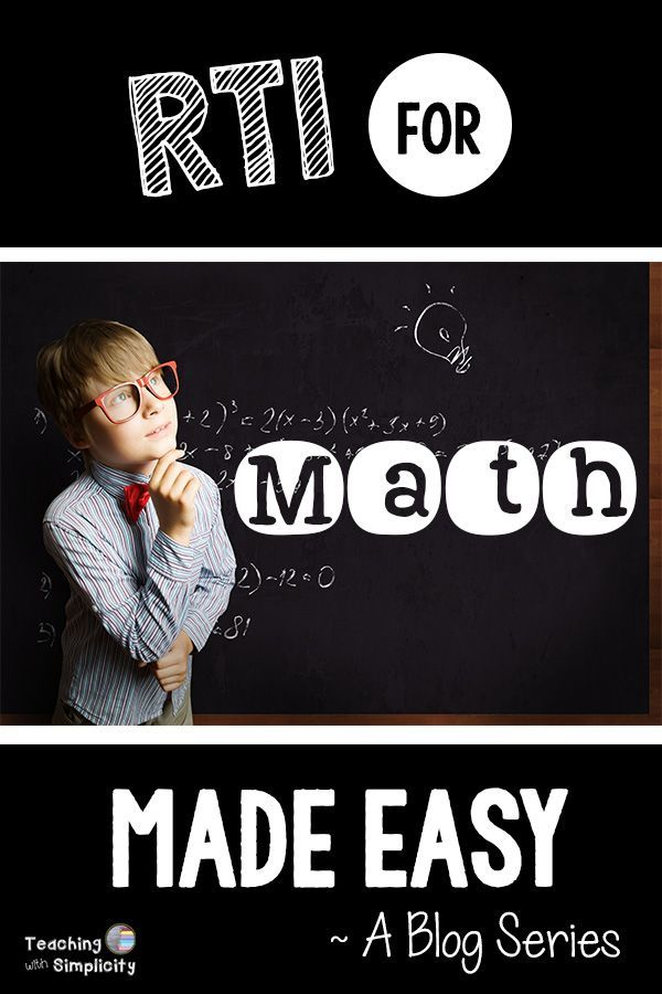RTI for Math Made Easy a weekly blog series that address the what and how of RTI for math.
