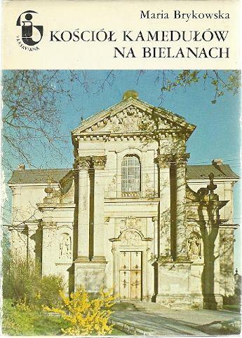 Kościół Kamedułów na Bielanach, Brykowska Maria Monografia kościoła i klasztoru wzniesionych dla zakonu Kamedułów, przybyłych tu z Bielan krakowskich, w latach 1669–1710. Wyd. PWN, Warszawa 1982