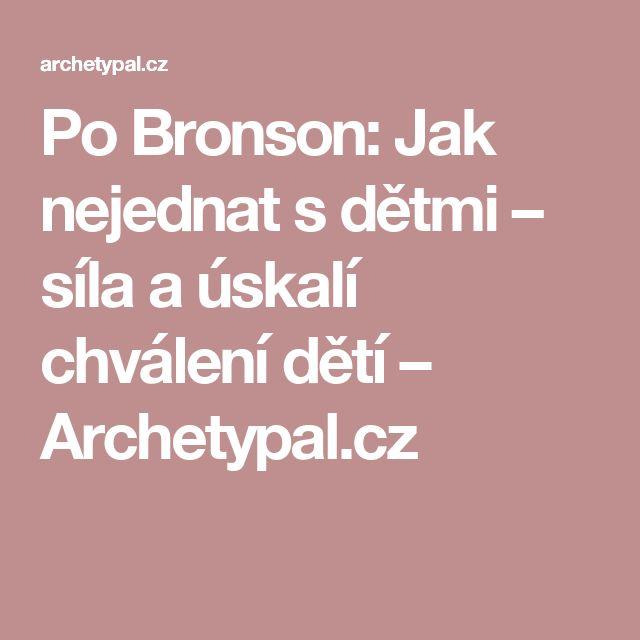 Po Bronson: Jak nejednat s dětmi – síla a úskalí chválení dětí – Archetypal.cz