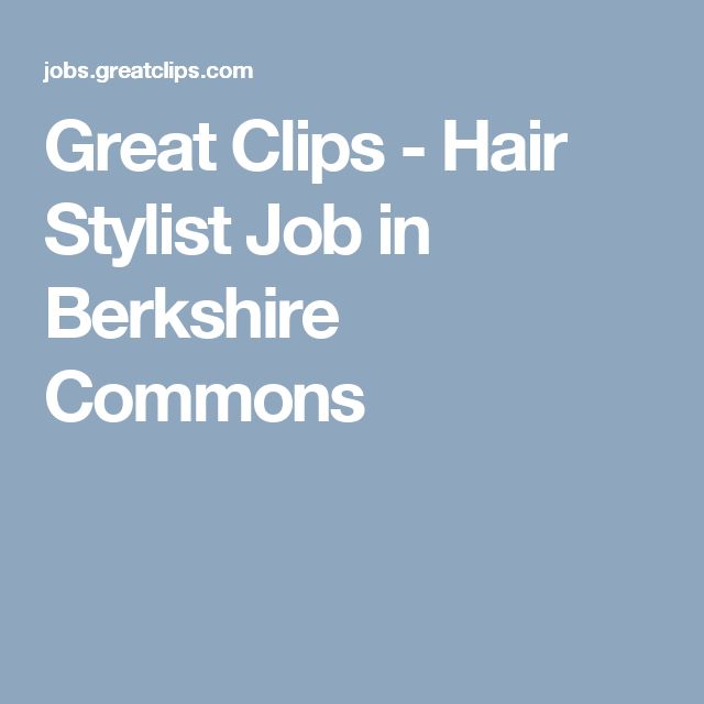 Great Clips - Hair Stylist Job in Berkshire Commons