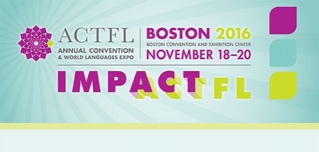 ACTFL 2016: November 18-20, 2016 — Boston, MA