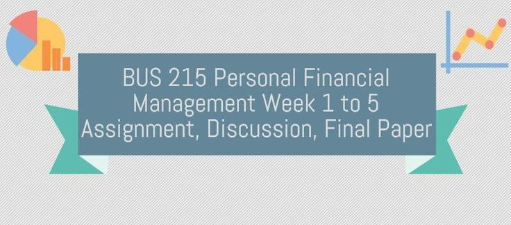BUS 215 Personal Financial ManagementBUS 215 Week 1 Discussion 1, Economic InfluencesBUS 215 Week 1 Discussion 2, Tax PlanningBUS 215 Week 2 Assignment, Personal BankruptcyBUS 215 Week 2 Discussion 1, Long Term Financial HealthBUS 215 Week 2 Discussion 2, Credit CardsBUS 215 Week 3 Discussion 1, Ren