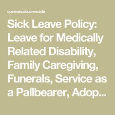 Sick Leave Policy: Leave for Medically Related Disability, Family Caregiving, Funerals, Service as a Pallbearer, Adoption, and On-the-Job-Injury | Operations Manual