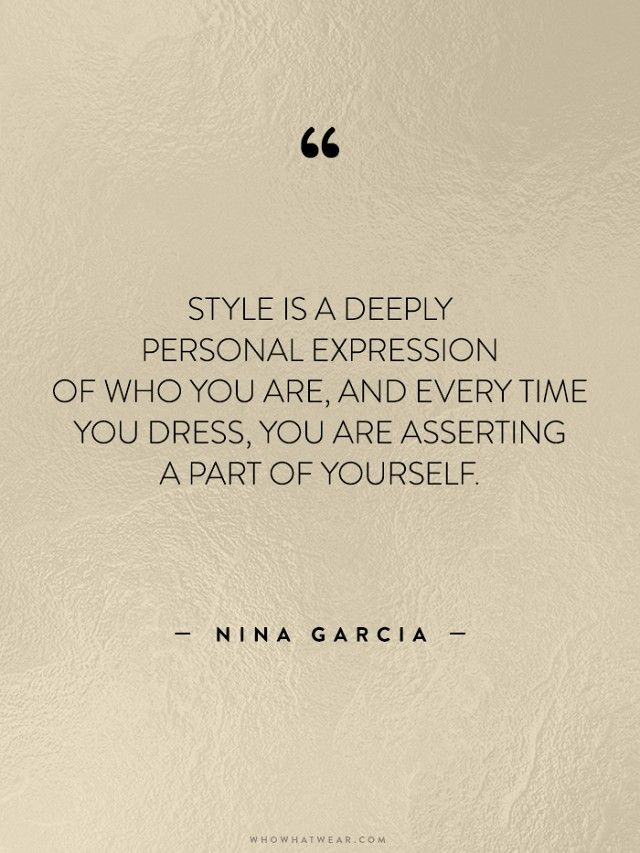 """Style is a deeply personal expression of who you are, and every time you dress, you are asserting a part of yourself."" -Nina Garcia #thoroughlymodernboutique #fashionquote"