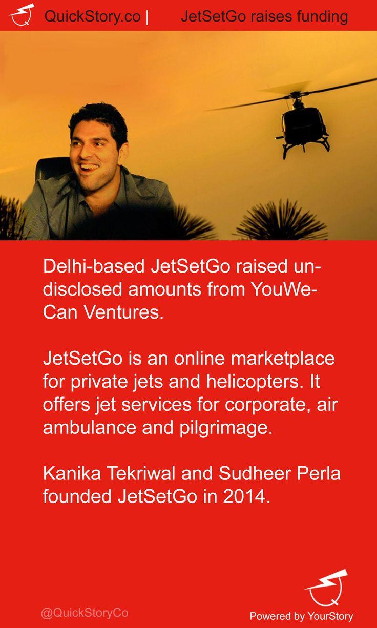 In July 2015, JetSetGo raised undisclosed amounts from YouWeCan Ventures