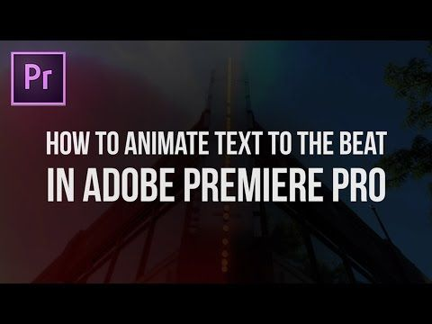 How to Animate Text in Premiere Pro to the Beat (Adobe CC 2017 Tutorial) - YouTube