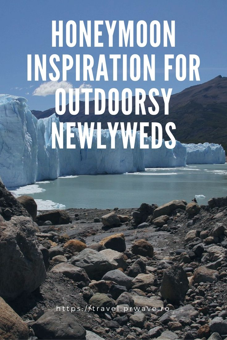 The best newlyweds destinations for outdoor lovers - great travel ideas in New Zealand, Morocco, Argentina, South Africa, and more!