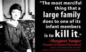 """""""We do not want word to go out that we want to exterminate the Negro population,"""" Margaret Sanger"""