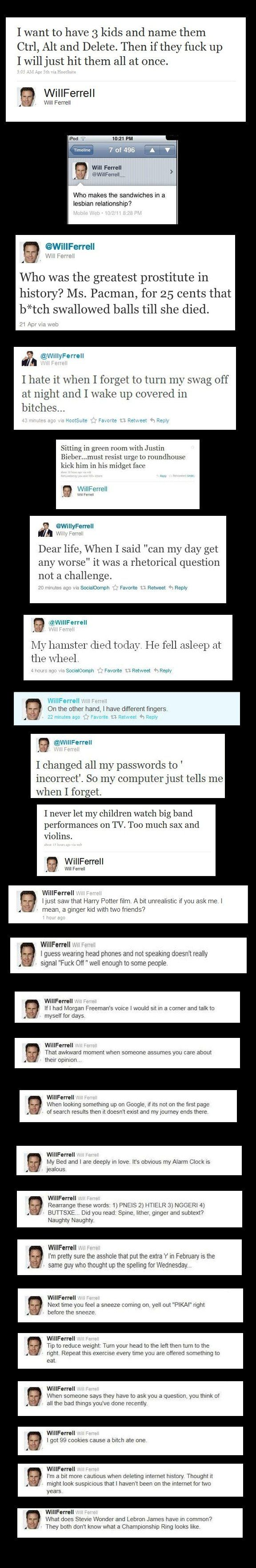 I don't even like this guy, but some of these are really funny. Pardon the language...it's Will Ferrell