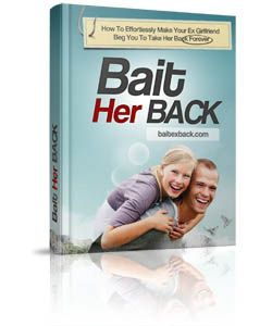 Bait Her Back http://howto-getbackwithex.com/get/baitherback