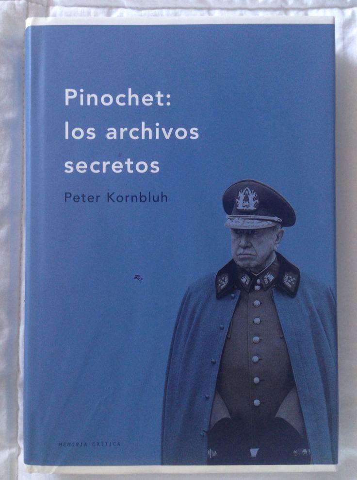 Pinochet: los archivos secretos. Kornbluh, Peter. Crítica, Barcelona 2004.  El National Archive's Chile Documentation Project, ha desclasificado más de 24.000 documentos secretos procedentes de la Secretaria de Estado y de la CIA sobre la cobertura prestada por Nixon y Kessinger al general Pinochet y a los militares golpistas para acabar con la democracia en Chile.