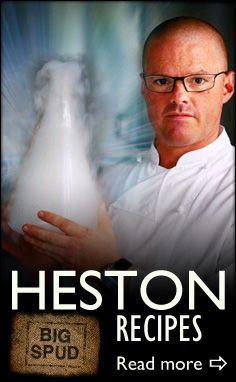 heston blumenthal recipes from Big Spud