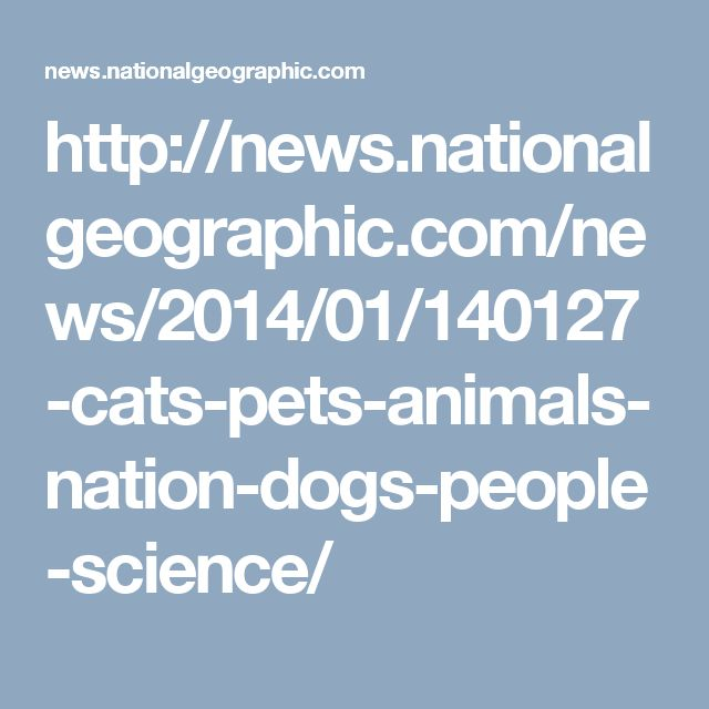 http://news.nationalgeographic.com/news/2014/01/140127-cats-pets-animals-nation-dogs-people-science/