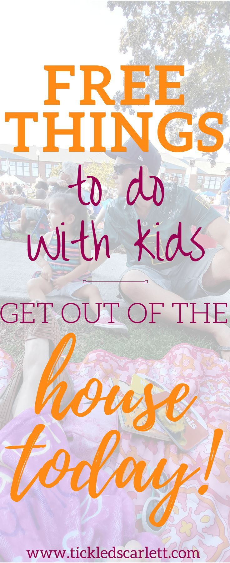Free Things To Do With Kids_ Get Out Of The House Today!- Tickled Scarlett