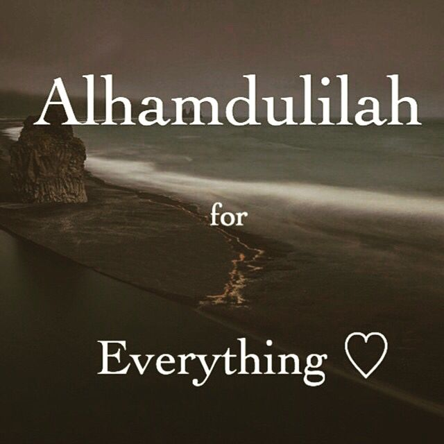 "A TRUE Muslim will say this beautiful word MANY times in a day. Alhamdulilah means, ""Praise Be to God."" And we thank Allah for everything, Alhamdulilah ... kd"
