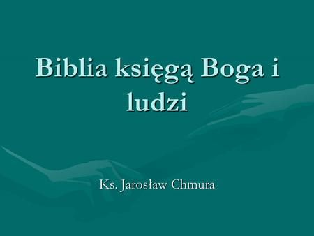 Biblia księgą Boga i ludzi>