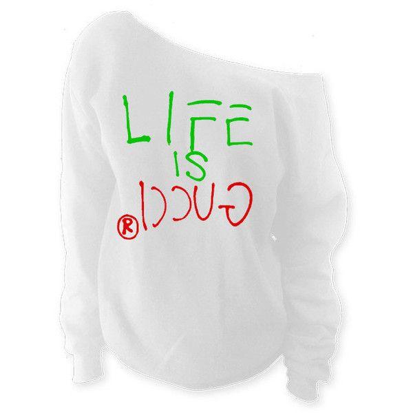 e41bf7b86 Life Is Gucci Shirt High Fashion Gucci Inspired Sweatshirt... (275 NOK)