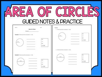 AREA OF CIRCLES NOTES & PRACTICE with focus on using the formula!These notes include:1. Guided practice questions for calculating the area of circles given the radius, and given the diameter-Lines are provided for students to write the formula, fill in the given values, and use order of operations to solve for the area using 3.14 for pi