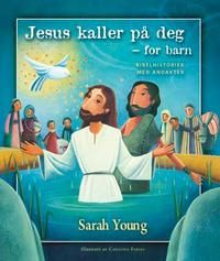 Jesus kaller på deg - for barn: bibelhistorier med andakter
