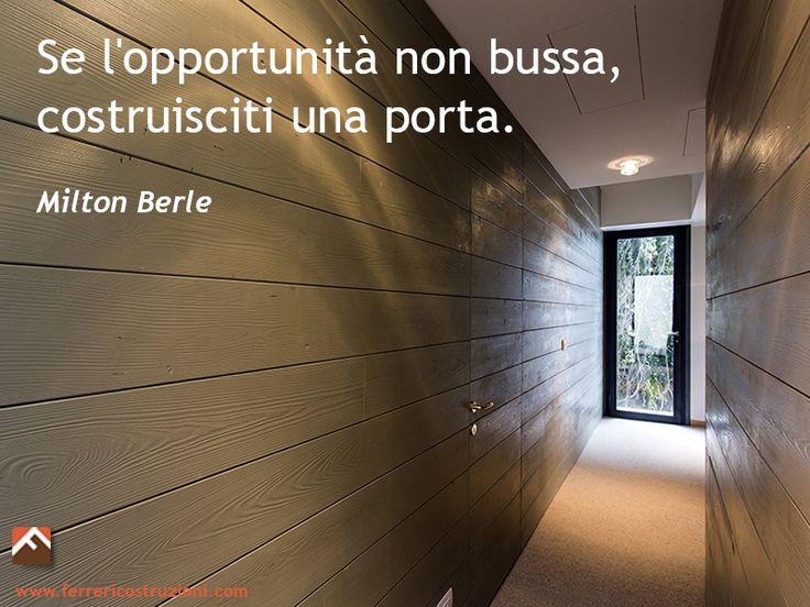 #opportunità #frasi #aforismi #casa #costruzioni #edilizia