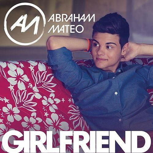 Abraham Mateo: Girlfriend (CD Single) - 2013.