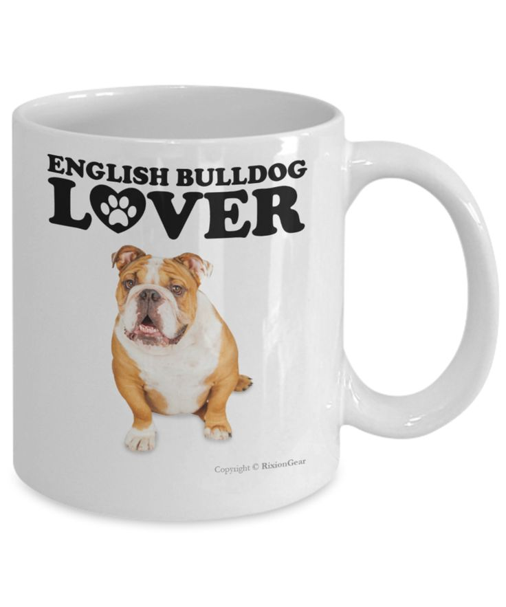 English Bulldog Dog Lover Coffee Mug / Tea Cup. Makes A Fun Gift For The Pet Dog Owner, Dog Mom or Dad. The Perfect Present For Your Best Friend, Girlfriend, Boyfriend or Family.