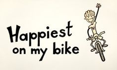 Happiest on my bike