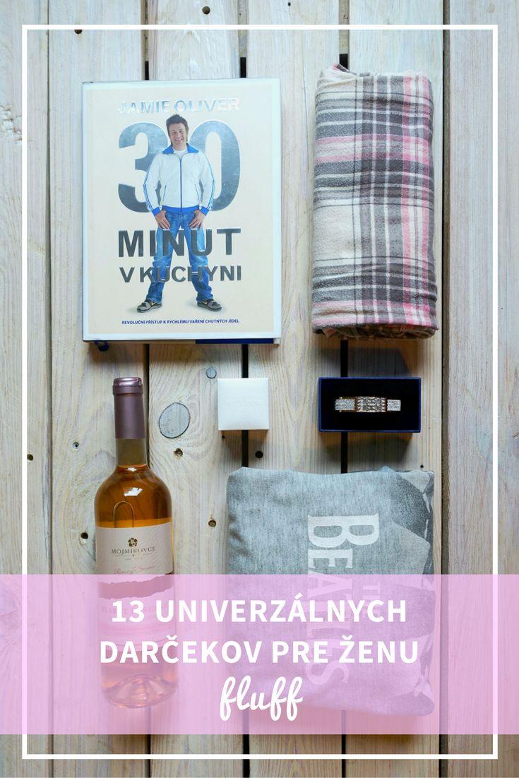 13 univerzálnych darčekov pre ženy