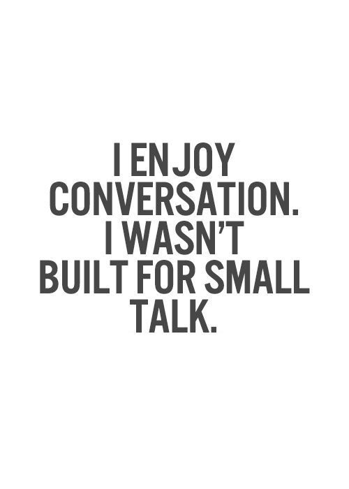 There's a difference between conversation & small talk. #introvert #INTJ