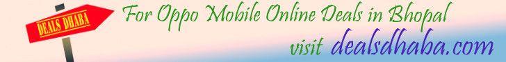 For oppo mobile online deals visit http://dealsdhaba.com #dealsdhaba #onlinedeals #onlineshopping #shopping #mobile #onlinemobile #Oppomobile #oppo #bhopal #indore #gwalior #moradabad
