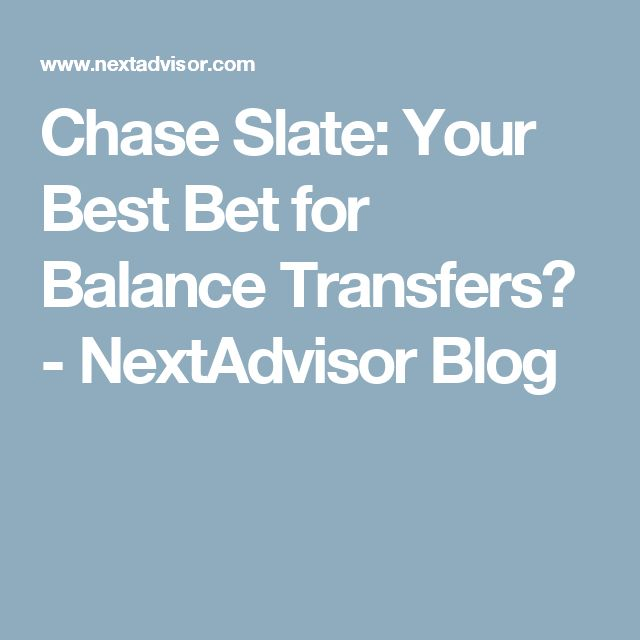 blog chase slate best balance transfers