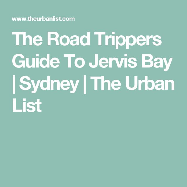 The Road Trippers Guide To Jervis Bay | Sydney | The Urban List