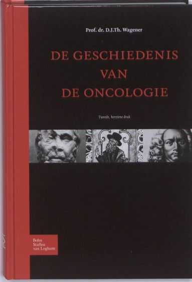 De geschiedenis van de oncologie -  Wagener, J.T. -  plaats 605.9 # Oncologie
