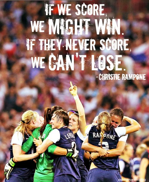 USA women's soccer team.  I love this quote, soccer is my life.